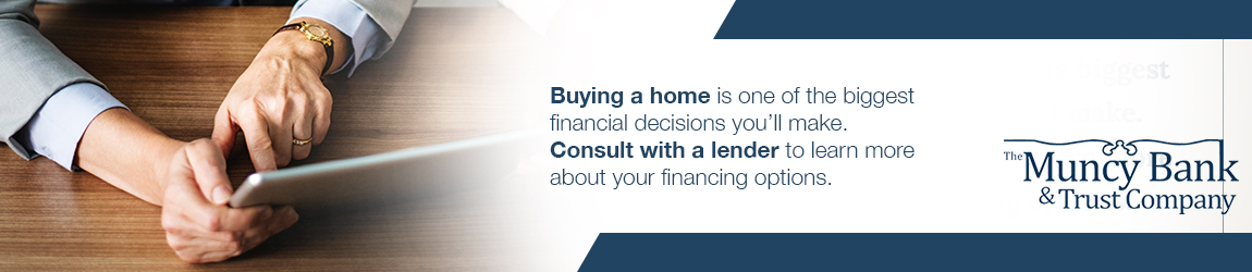 Buying a home is one of the biggest financial decisions you'll make. Consult with a lender to learn more about your financial options.